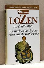 LO ZEN - un modo di vita, lavoro e arte in estremo oriente - A.W.Watts [Bompiani