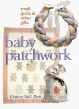 Baby Patchwork: Small Quilts & Other Gifts, Berti, Gianna Valli, Good Books
