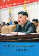 SUPREME LEADER KIM JONG UN IN THE YEAR 2013 North Korea DPRK BOOK Corea KDVR