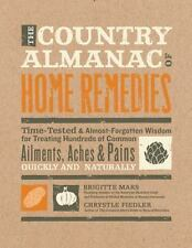 The Country Almanac of Home Remedies : Time-Tested and Almost Forgotten Wisdom …