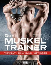 Der Muskeltrainer Training Ernährung Motivation Muskeln Muskelaufbau Übung Buch