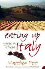 Eating Up Italy: Voyages on a Vespa by Matthew Fort | Paperback Book | 978000721