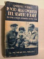 UMBERTO NOBILE_IN VOLO ALLA CONQUISTA DEL SEGRETO POLARE_MONDADORI, 1929