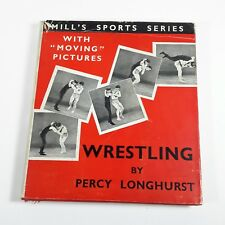 """Wrestling by Longhurst Percy HC/DJ with """"Moving Pictures"""" Mill's Sports Series"""