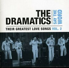 The Dramatics - Say the Word: Their Greatest Love Songs 2 [New CD]