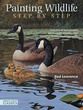 Lawrence, Rod, Painting Wildlife Step by Step: Learn from 50 Demonstrations How