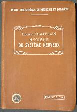 Dr CHATELAIN - HYGIENE DU SYSTÈME NERVEUX, LA NEURASTHENIE - PAYOT