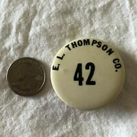 EL E.L. Thompson Co. Company #42 Employee or Visitor Badge Pinback Button #37477