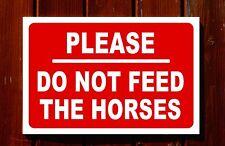 PLEASE DO NOT FEED THE HORSES sign 3mm foamex PVC plastic 30x20cm