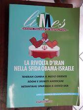 LA RIVOLTA D'IRAN NELLA SFIDA OBAMA ISRAELE Teheran cambia il medio oriente 2009