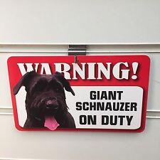 GIANT SCHNAUZER ON DUTY WARNING SIGN