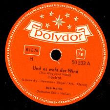 BOB MARTIN (CV= The Wayward Wind) Und es weht der Wind / Olé Muchacheros   S9238