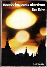 CUANDO LOS OVNIS ATERRIZAN de Hans Holzer. Ed. Martínez Roca, 1979.