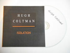 HUGH COLTMAN : ISOLATION [ CD PROMO ] ~ PORT GRATUIT