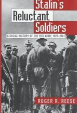 Stalin's Reluctant Soldiers : A Social History of the Red Army, 1925-1941 by...
