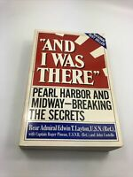 And I Was There: Pearl Harbor and Midway-Breaking the Secrets by Layton. 1st Ed