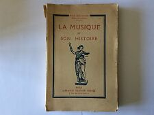 LA MUSIQUE ET SON HISTOIRE 1921 PAUL ROUGNON ILLUSTRE INSTRUMENT