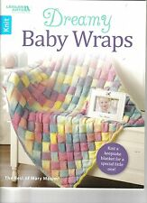 Dreamy Baby Wraps  ~ Knitting Book   ~ NEW ~ Baby Blankets to Knit