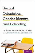 Sexual Orientation, Gender Identity, and Schooling: The Nexus of Research, Pr...