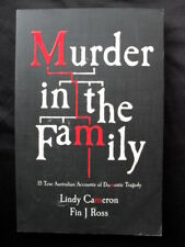 MURDER IN THE FAMILY: Lindy Cameron  Fin J Ross: 15 Accounts of Domestic Tragedy