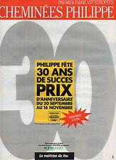 Publicité 1991  CHEMINEES PHILIPPE  fete ses 30 Ans