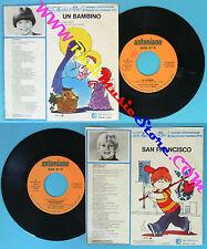 LP 45 7'' ZECCHINO D'ORO Un bambino San francisco 1979 ANTONIANO no cd mc vhs*