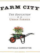 NEW Farm City: The Education of an Urban Farmer by Novella Carpenter