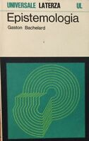 BACHELARD GASTON. Epistemologia, antologia di scritti epistemologici