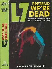L7 Pretend We're Dead CASSETTE SINGLE Rock Grunge Slash LASH 42