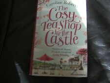 The Cosy Teashop in the Castle: The Bestselling Feel-Good Rom Com of the Year...