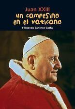 Un campesino en el Vaticano: Juan XXIII (BiografÃa joven) (Spanish Edition)