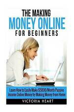 Making Money Online for Beginners: Learn How to Easily Make $5000/Month Passive