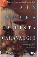 La pista Caravaggio - Iain Pears - Libro Nuovo in Offerta!
