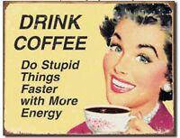 Drink Coffee Metal Tin Sign Humor Funny Home Garage Shop Bar Wall Decor New