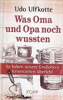 WAS OMA UND OPA NOCH WUSSTEN - Udo Ulfkotte BUCH - NEU