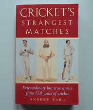 Cricket's Strangest Matches by Andrew Ward (Paperback, 2004)