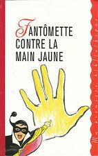 Livre fantômette contre la main jaune  Georges Chaulet book