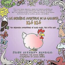 Las IncreíBles Aventuras de la Gallinita Kló Kló - Bilingual Edition : The...