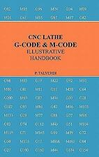 Cnc Lathe G-Code & M-Code Illustrative Handbook (Hardback or Cased Book)