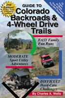 Guide to Colorado Backroads & 4-Wheel Drive Trails, 2nd Edition by Charles A.…