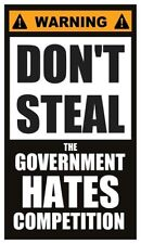 Fridge Magnet: WARNING - DON'T STEAL (the Government Hates Competition)