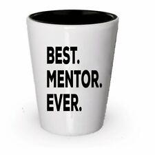 Mentor Shot Glass - Best Mentor Ever - Gifts For Women Men - Appreciation...