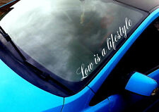 Low Is A Lifestyle ANY COLOUR Windscreen Sticker VW Drift Euro Car Vinyl Decal