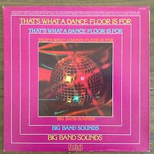 That's What a Dance Floor Is For Big Band Sounds LP Records Vinyl Album ANL12817