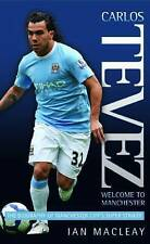 Carlos Tevez - Welcome to Manchester,Ian McLeay,New Book mon0000048115