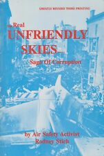 Unfriendly Skies: Saga of Corruption by R. Stich (Airline Accidents and Safety)