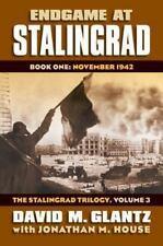 Endgame at Stalingrad : Book One: November 1942 the Stalingrad Trilogy,...