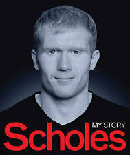 Scholes: My Story (MUFC), Scholes, Paul, Very Good condition, Book