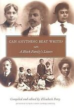 Can Anything Beat White?: A Black Family's Letters (Margaret Walker Alexander Se