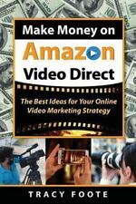 Make Money on Amazon Video Direct : The Best Ideas for Your Online Video...